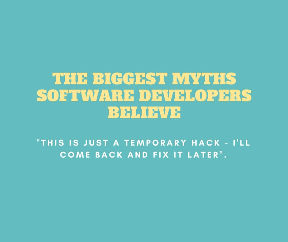 The Biggest Myths Software Developers Believe