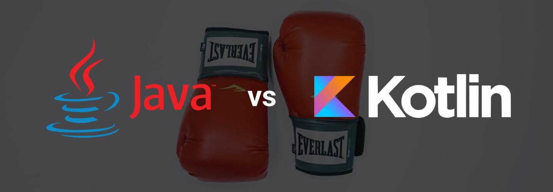 Java vs Kotlin: a Veteran against the Upstart Challenger